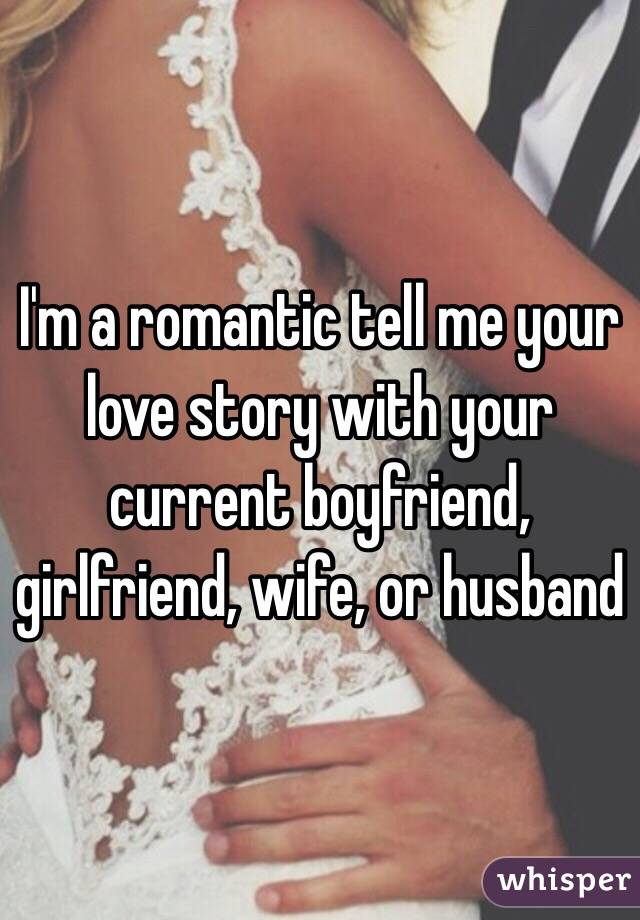 Girlfriend Story Your A Love To Tell