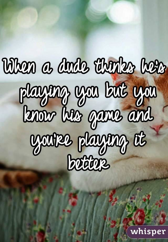 how do you know if hes playing you