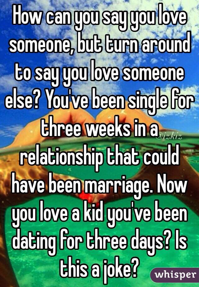 Can You Love Someone After A Week Of Dating