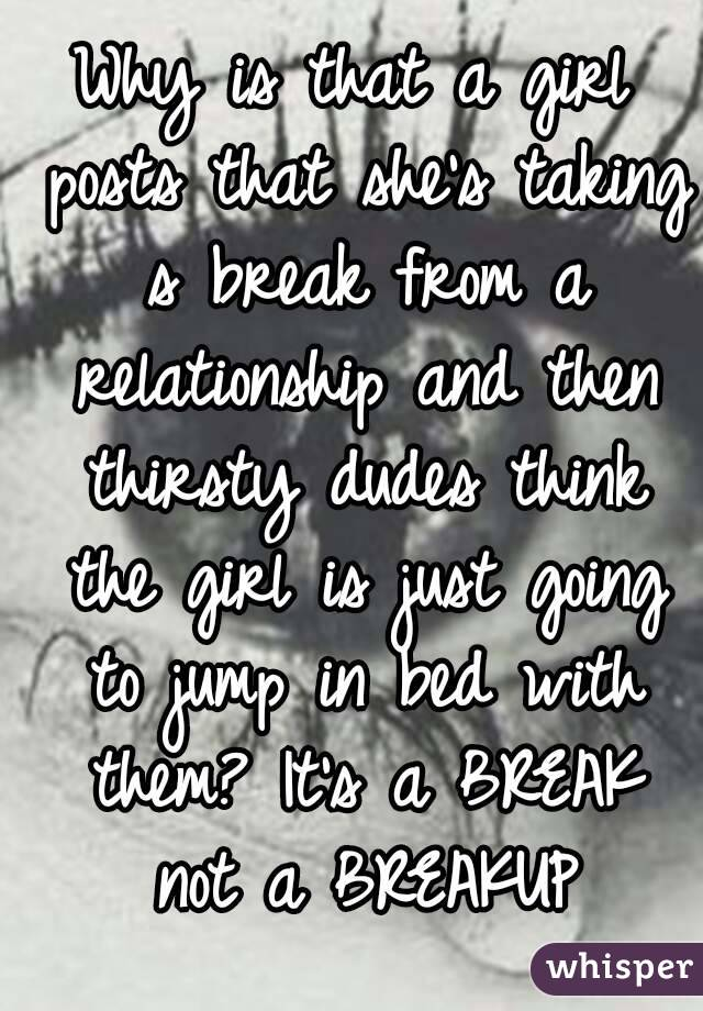 How To Deal With Irresistible A Break In A Relationship