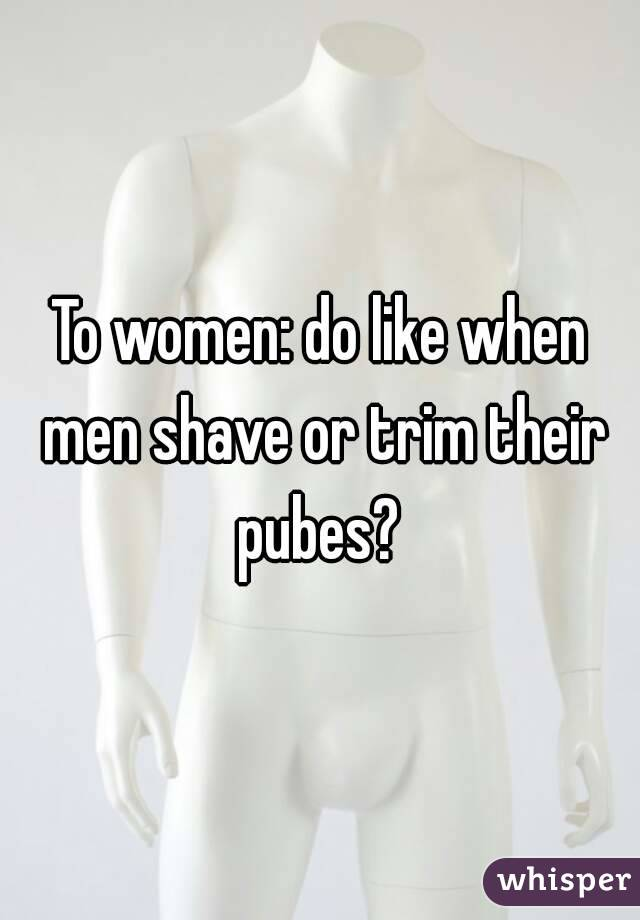 Do Women Like Men With Shaved Pubes