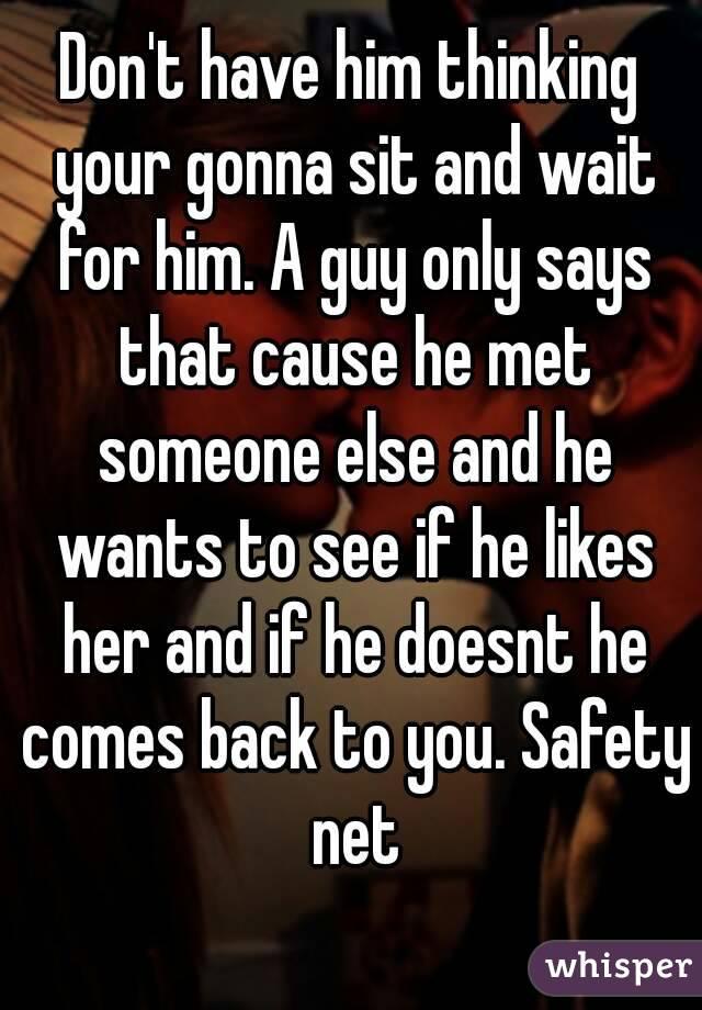 Has he met someone else?