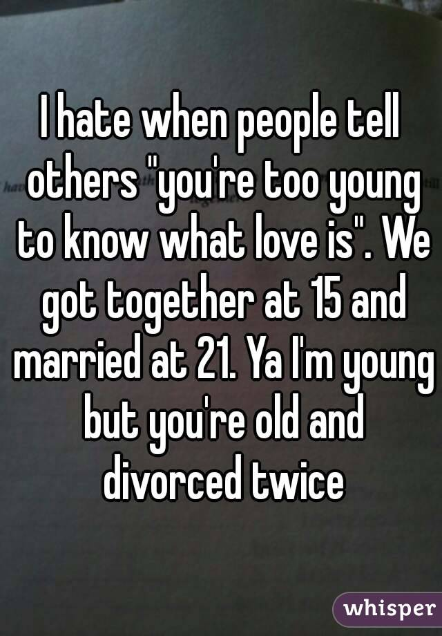 is 21 too young to get married