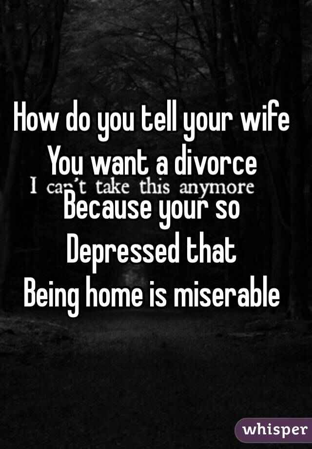 How to tell wife you want a divorce