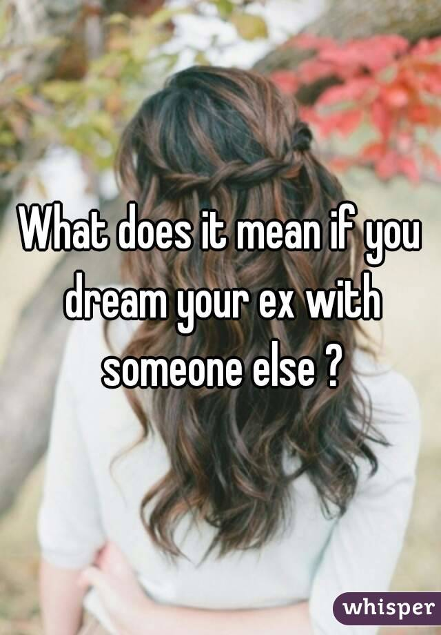 what it means to dream about your ex