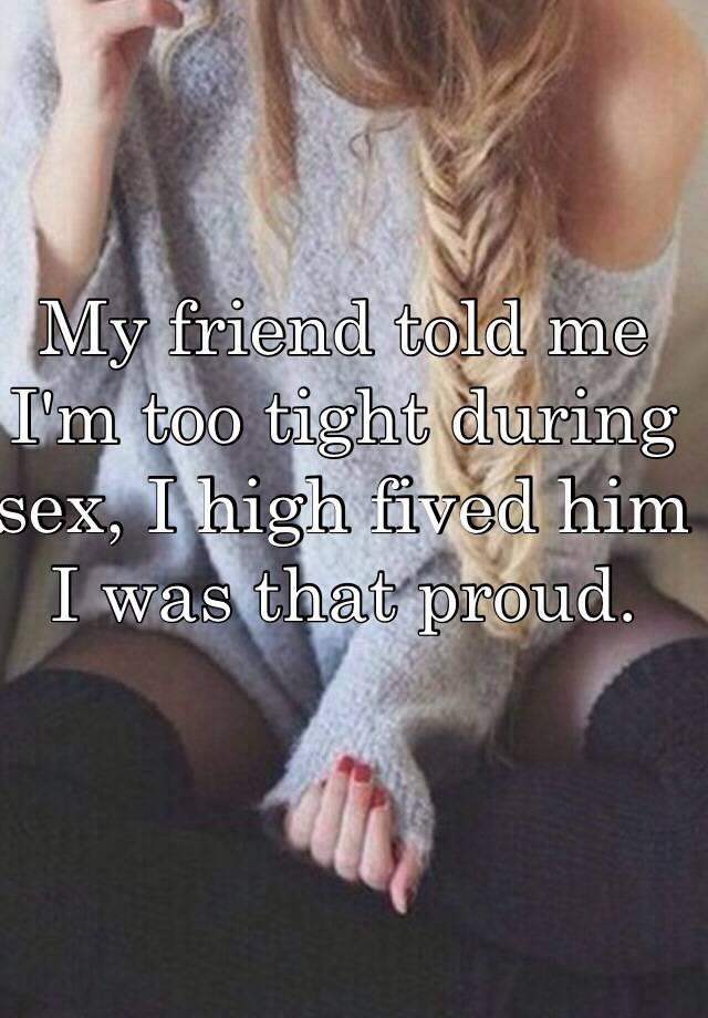 Too tight sex