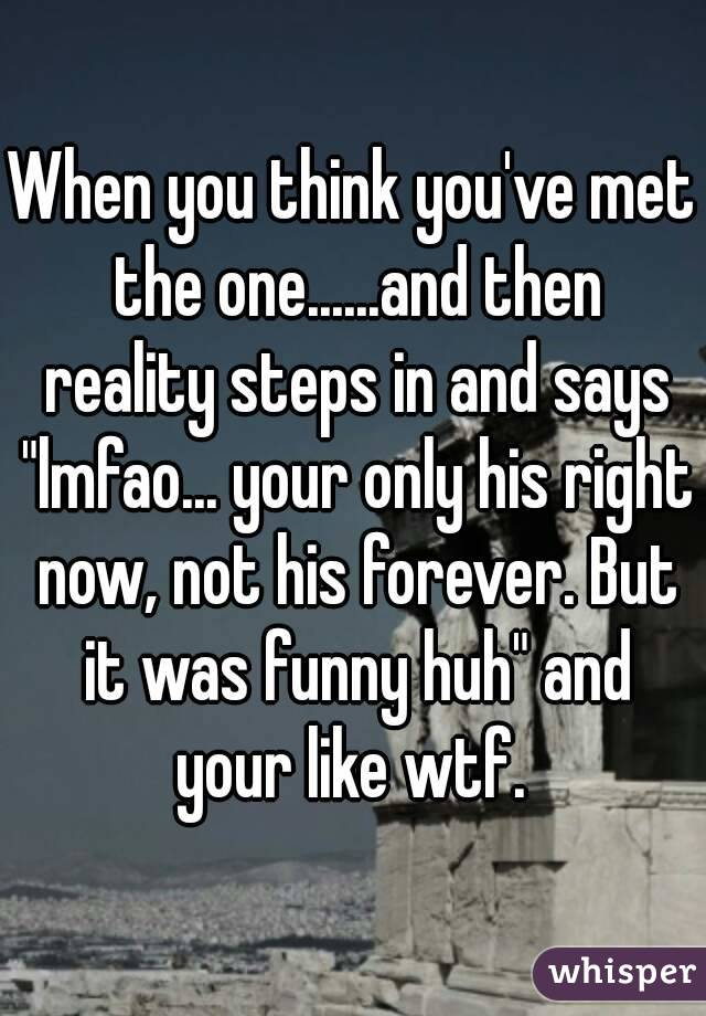 I Think I Ve Met The One