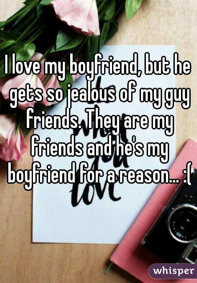 Friends My Male Of Why Jealous Is He