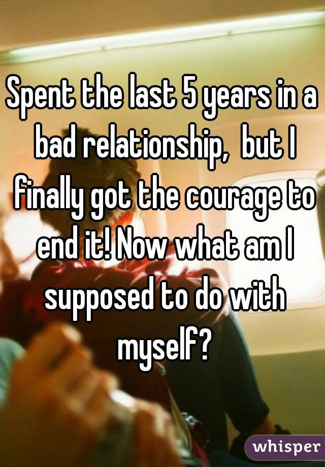 In relationship see years do i where myself 5 How to