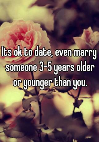 Dating someone 3 years older than you