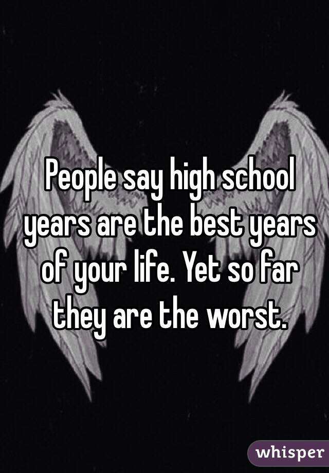 school years are the best years of your life