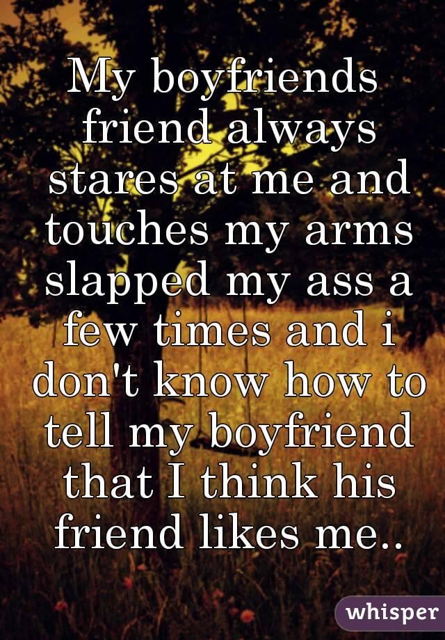 Boyfriends friend is an arsehole - or is it my bf?