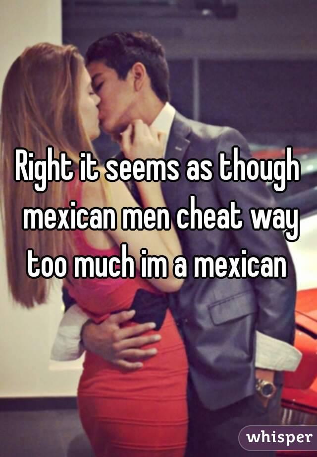 Mexican men cheat