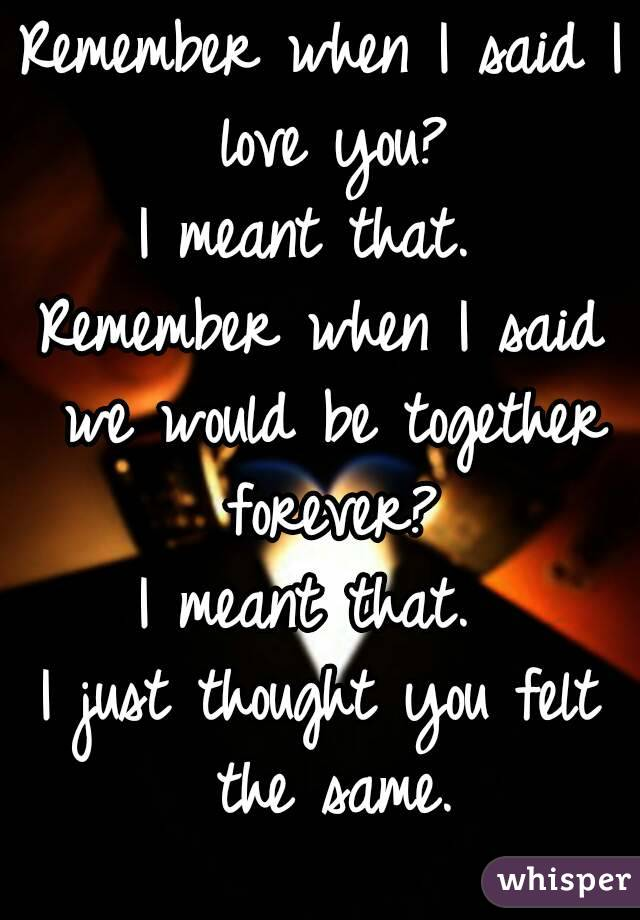 I Said Love When I Meant You It I