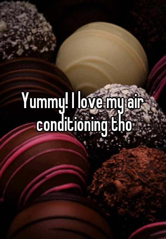 my air love conditioning I