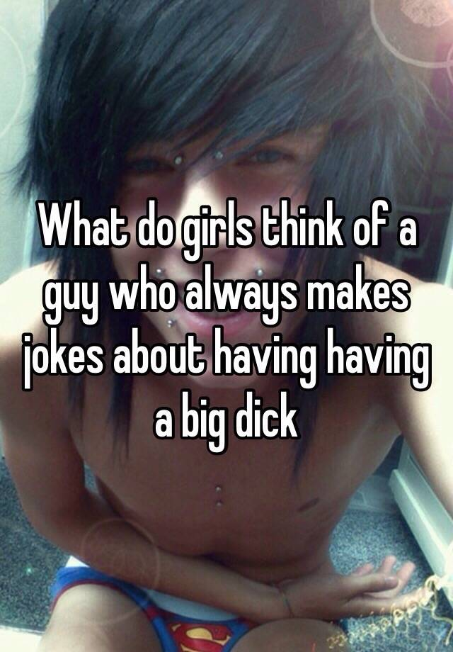 what do girls consider a big dick