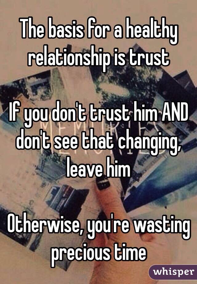 Trust is the basis of any relationship