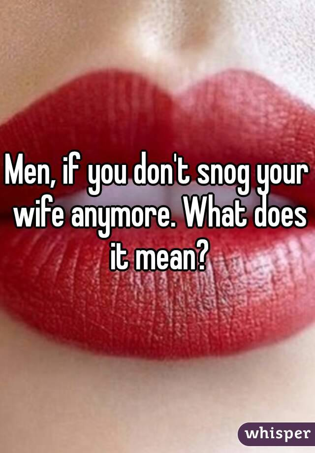 What does it mean to snog someone. What does it mean to