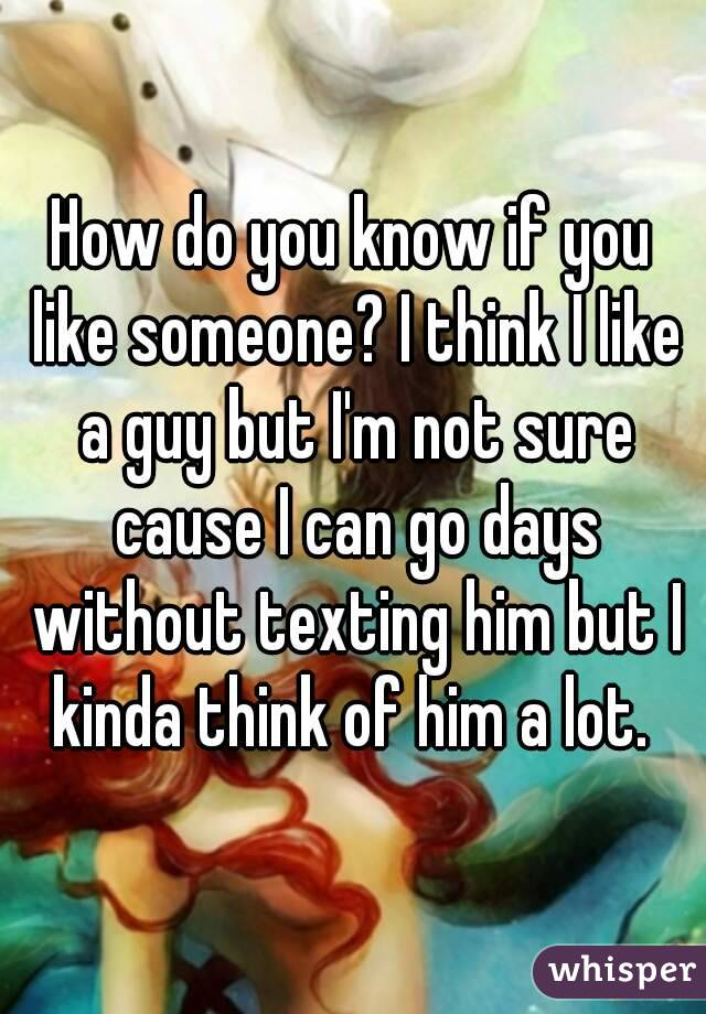 how to make a guy not think you like him