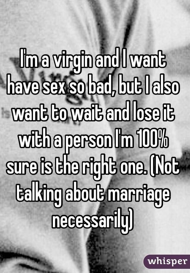 I want to have sex so badly