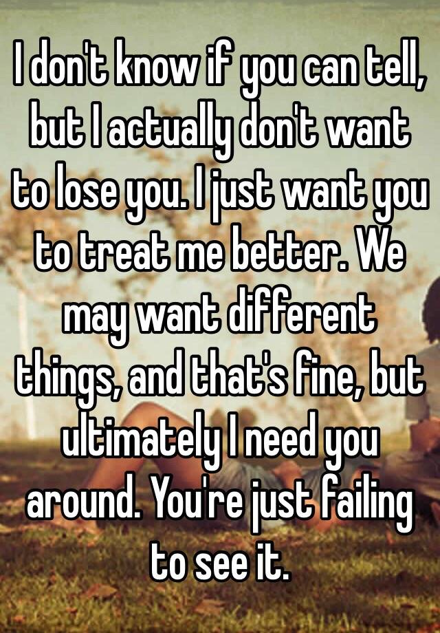 He has to lose you to realize