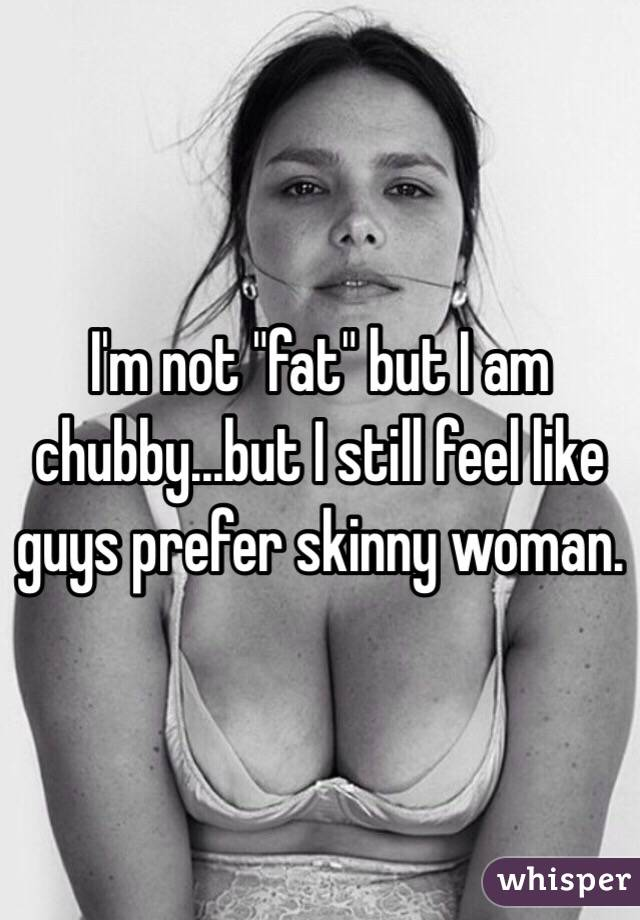 am i chubby