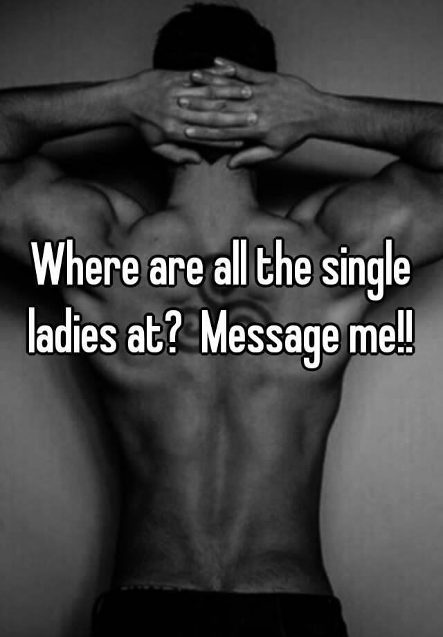 where are all the single ladies