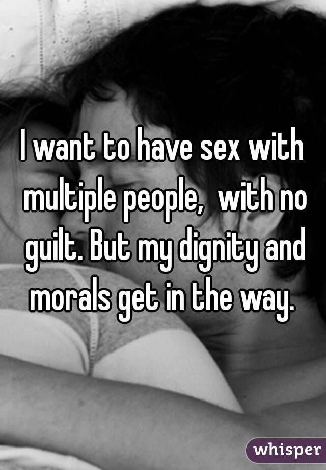I want sex with multiple people
