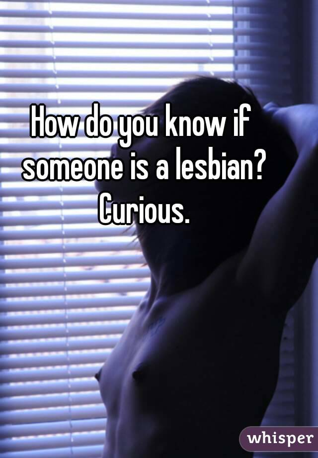 How can you tell if someone is a lesbian