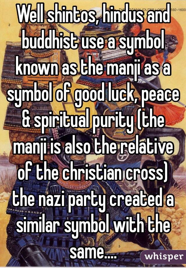 Well Shintos Hindus And Buddhist Use A Symbol Known As The Manji As