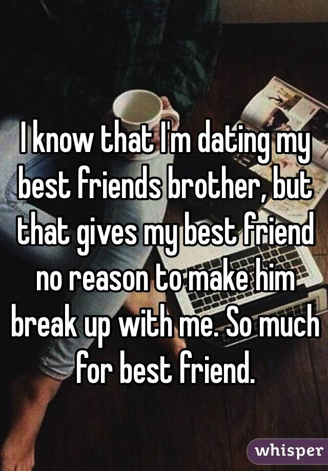 Rules dating your best friends brother