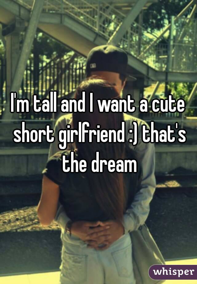 i want a cute girlfriend