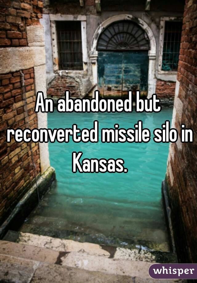 An abandoned but reconverted missile silo in Kansas