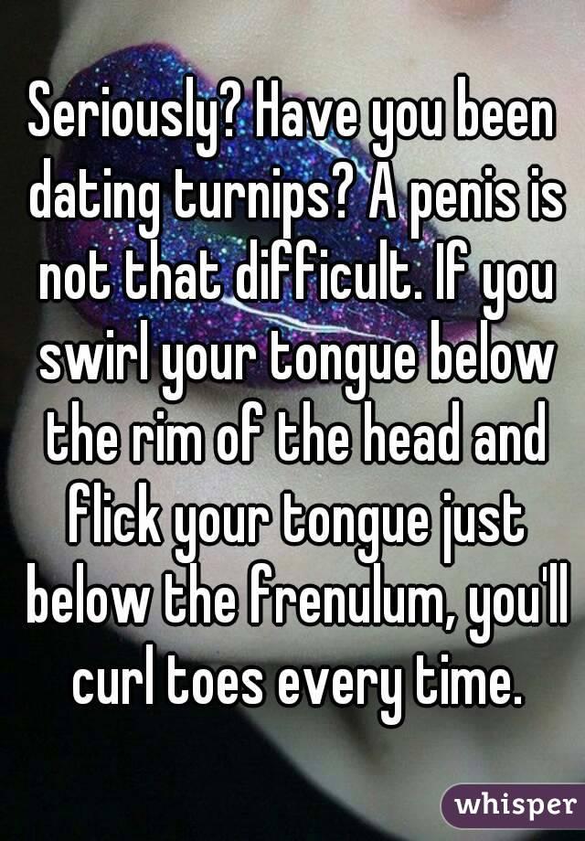 Flick his frenulum