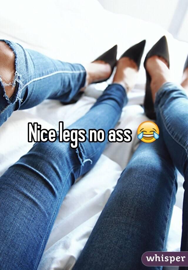 Nice legs and ass pics