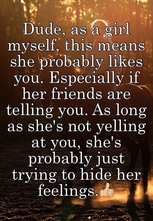 Hiding for feelings shes you her Signs of