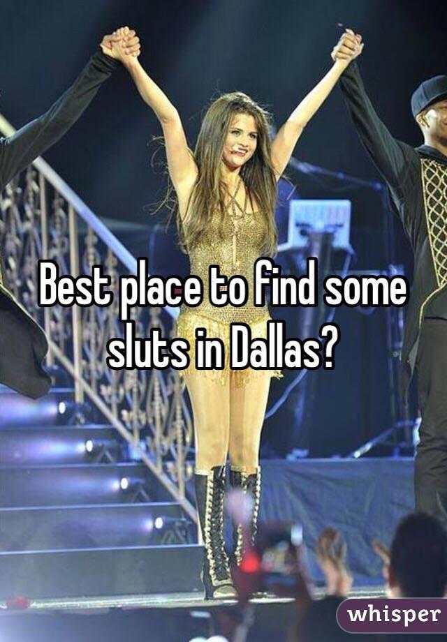Best place to find sluts