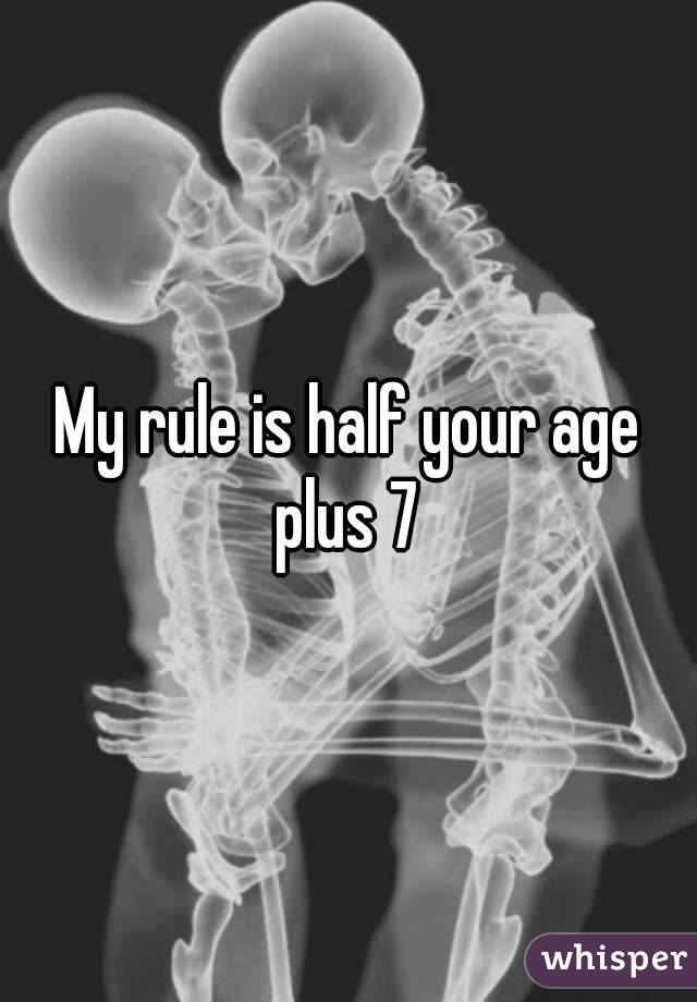 Half your age plus 7