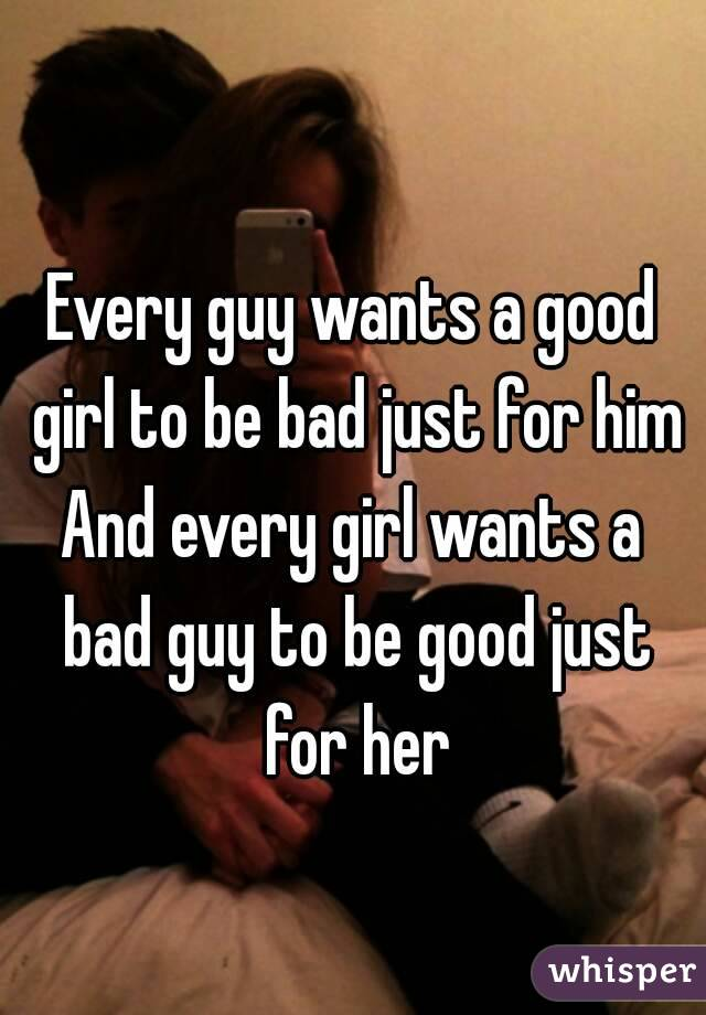 Every guy wants a What girl in