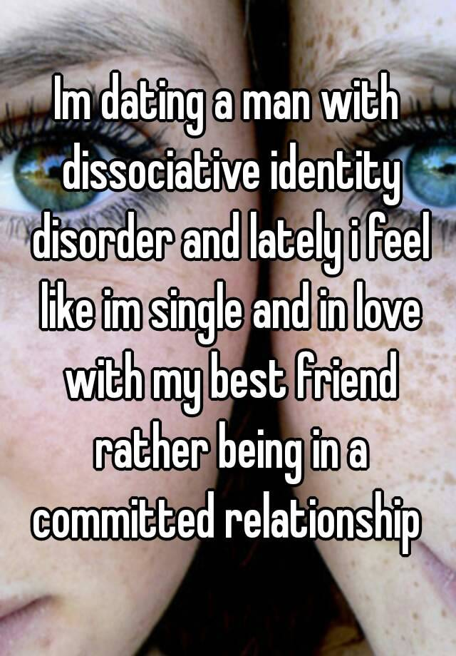 Dating with dissociative identity disorder