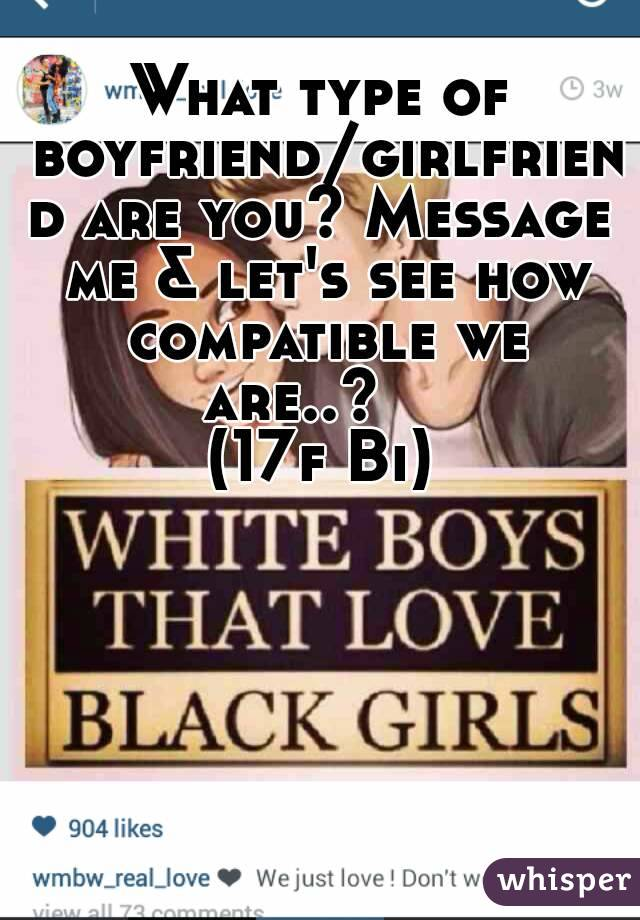 What Type Of Boyfriendgirlfriend Are You Message Me Lets See