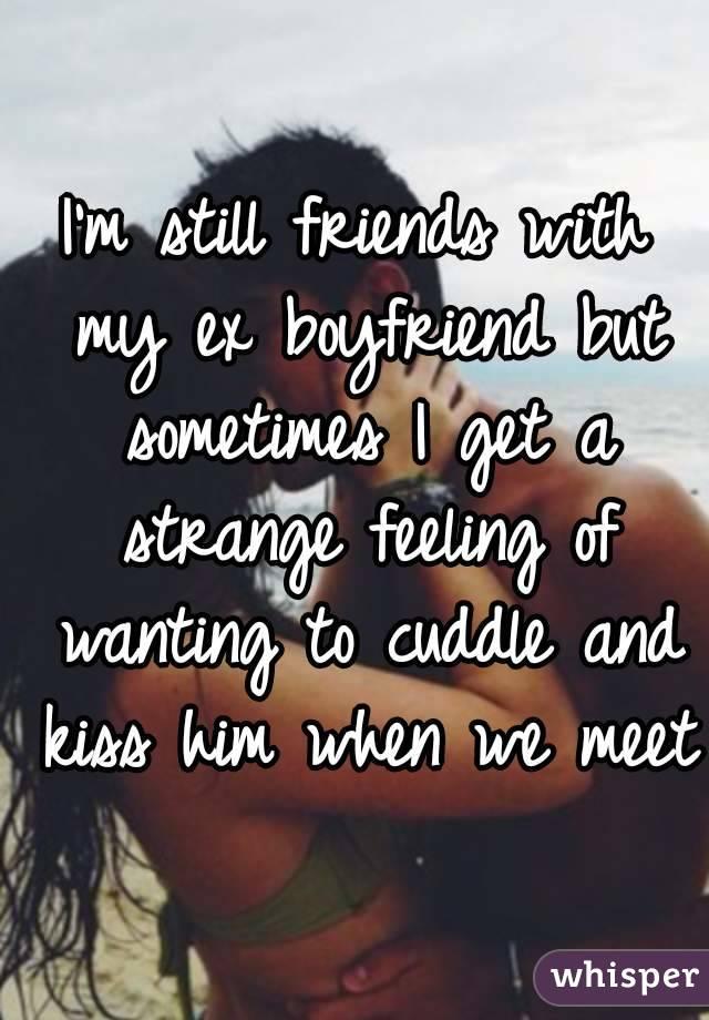 boyfriend still friends with ex