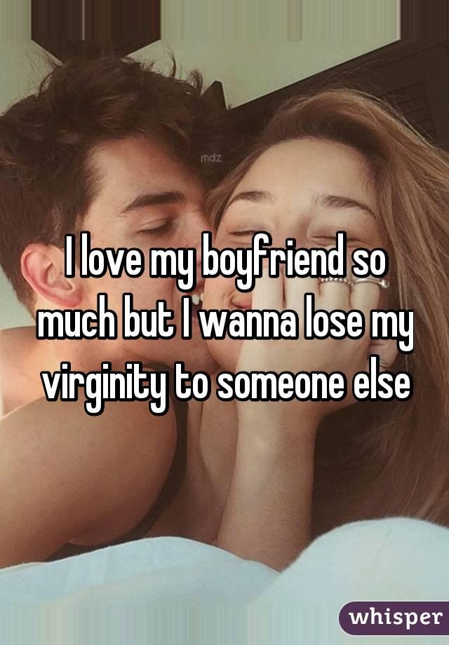 I wanna lose my virginity