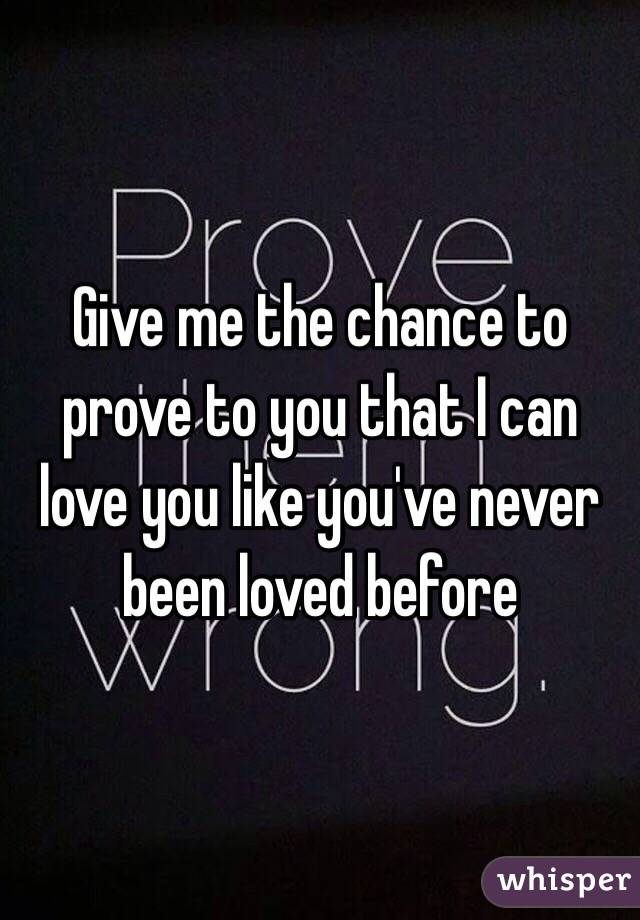 you give me a chance