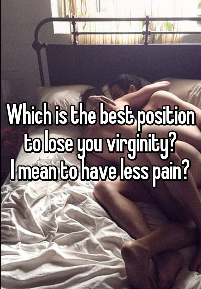 The best position to lose your virginity