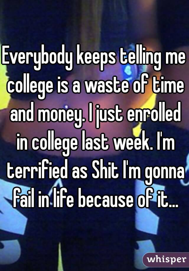 college is a waste of time