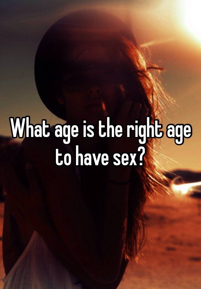 Right age to have sex