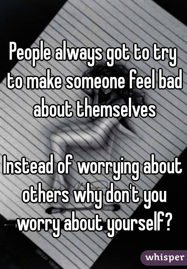 how to make someone feel bad about themselves