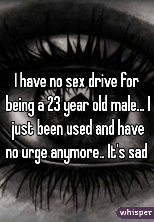 23 with no sex drive
