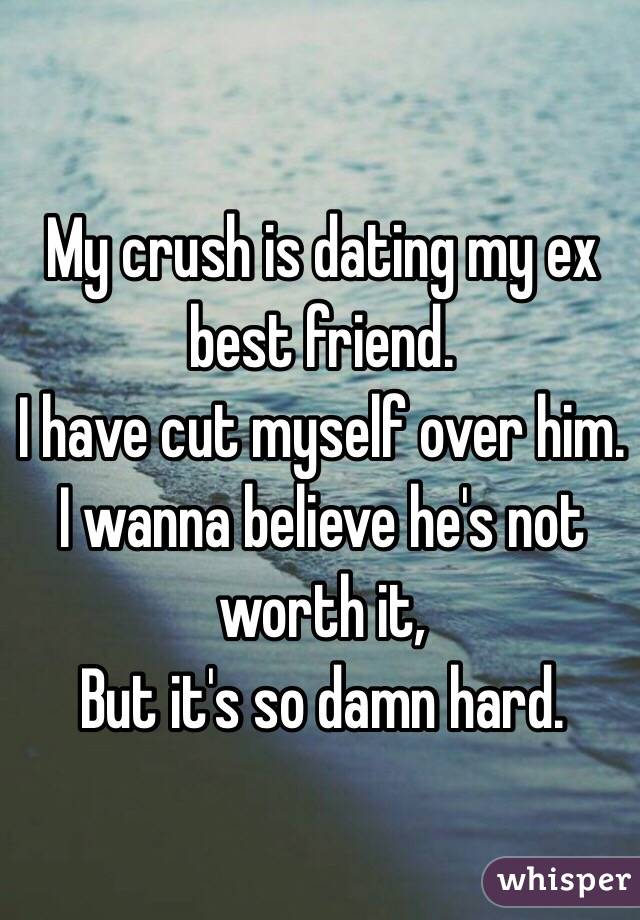 my ex and best friend are dating